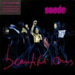 Suede - The Beautiful ones